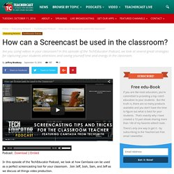 How can a Screencast be used in the classroom? · TeacherCast Educational Broadcasting NetworkbyJeffrey Bradbury