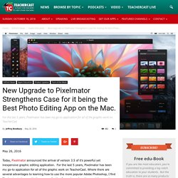 New Upgrade to Pixelmator Strengthens Case for it being the Best Photo Editing App on the Mac. · TeacherCast Educational Broadcasting NetworkbyJeffrey Bradbury