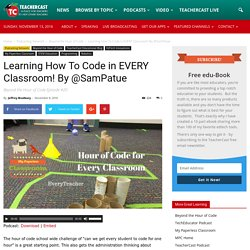 Learning How To Code in EVERY Classroom! By @SamPatue · TeacherCast Educational Broadcasting NetworkbyJeffrey Bradbury