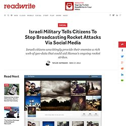 Israeli Military Tells Citizens To Stop Broadcasting Rocket Attacks Via Social Media