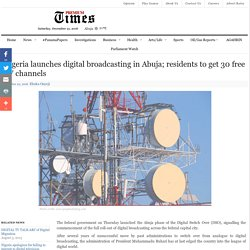 Nigeria launches digital broadcasting in Abuja; residents to get 30 free TV channels