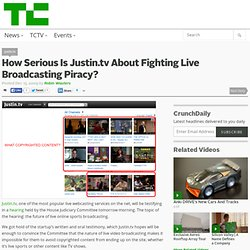 How Serious Is Justin.tv About Fighting Live Broadcasting Piracy?