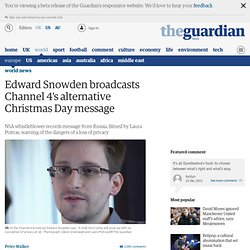 Edward Snowden to broadcast Channel 4's alternative Christmas Day message