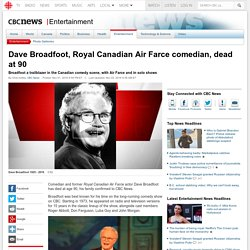 Dave Broadfoot, Royal Canadian Air Farce comedian, dead at 90 - Entertainment