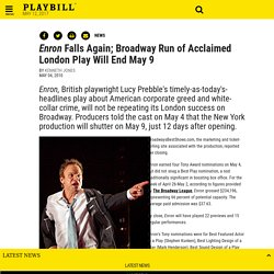 Enron Falls Again; Broadway Run of Acclaimed London Play Will End May 9