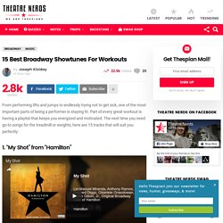 15 Best Broadway Showtunes For Workouts - Theatre Nerds