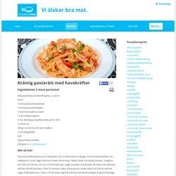 Brobergs Fisk » Krämig pastarätt med havskräftor