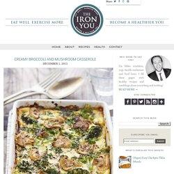 The Iron You: Creamy Broccoli and Mushroom Casserole