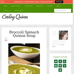 Broccoli Spinach Quinoa Soup - Cooking Quinoa