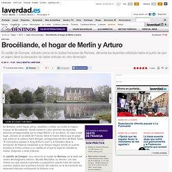 Brocéliande, el hogar de Merlín y Arturo