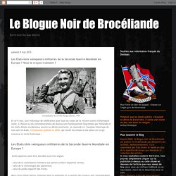 Le Blogue Noir de Brocéliande: Les États-Unis vainqueurs militaires de la Seconde Guerre Mondiale en Europe ? Vous le croyez vraiment ?