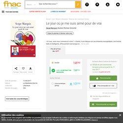 Le jour où je me suis aimé pour de vrai - broché - Serge Marquis - Achat Livre ou ebook - Achat & prix
