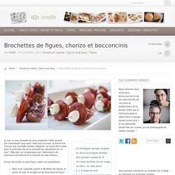 La Bouffe – Brochettes de figues, chorizo et bocconcinis
