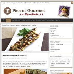 Brochettes de poulet à l'orientale - PierrotGourmet.fr
