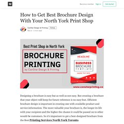 How to Get Best Brochure Design With Your North York Print Shop