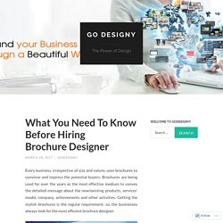 What You Need To Know Before Hiring Brochure Designer
