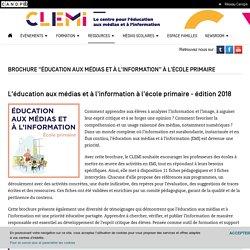 """Brochure """"éducation aux médias et à l'information"""" à l'école primaire- CLEMI"""