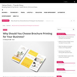 Why Should You Choose Brochure Printing for Your Business?