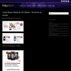 Crédit Mutuel Mobile & CIC Mobile – Brochures de marque : BookPublistella