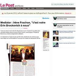 """Mediator : Irène Frachon, """"c'est notre Erin Brockovich à nous"""" - RichardTrois sur LePost.fr (17:14)"""