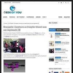 Brocopoter: Construire un tricopter (drone) avec une imprimante 3D