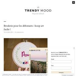 Broderie pour les débutants : hoop art facile ! - Trendy Mood