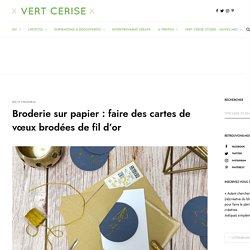 Broderie sur papier : faire des cartes de vœux brodées de fil d'or