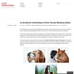 La broderie romantique d'Ana Teresa Barboza Gubo