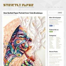 Quilled Paper Portrait - Yulia Brodskaya