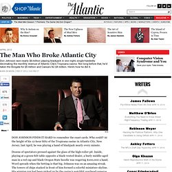 The Man Who Broke Atlantic City - Magazine