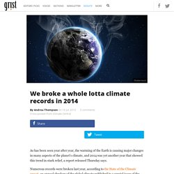 We broke a whole lotta climate records in 2014