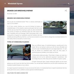 BROKEN CAR WINDSHIELD REPAIR