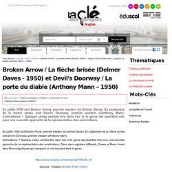 Broken Arrow / La flèche brisée (Delmer Daves - 1950) et Devil's Doorway / La porte du diable (Anthony Mann – 1950) — Anglais