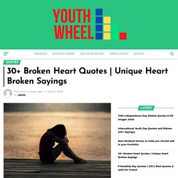 Unique Heart Broken Sayings - Youthwheel