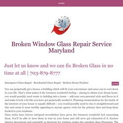Just let us know and we can fix Broken Glass in no time at all