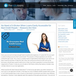 No Need of A Broker When Loans Easily Accessible for Bad Credit People - Reasons Are Here