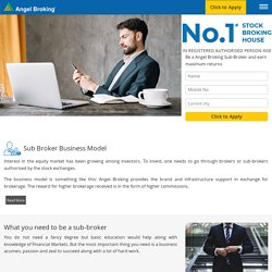 Everything about Sub Broker Business with Angel Broking