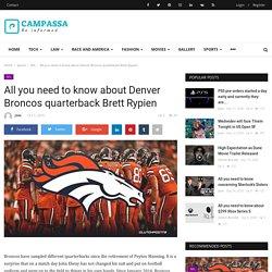 All you need to know about Denver Broncos quarterback Brett Rypien - Campassa