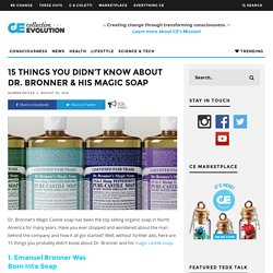 15 Things You Didn't Know About Dr. Bronner & His Magic Soap – Collective Evolution