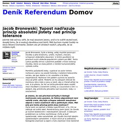 František Kostlán: Jacob Bronowski: Tupost nadřazuje princip absolutní jistoty nad princip tolerance