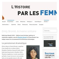 Emily Brontë, écrivaine solitaire - Histoire par les Femmes