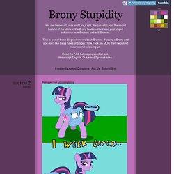 Brony Stupidity