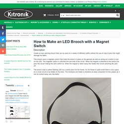 How to Make an LED Brooch with a Magnet Switch - Kitronik