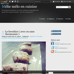 Le brookies ( avec ou sans thermomix ) - Mélie mélo en cuisine