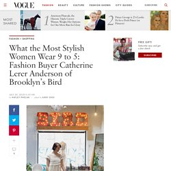 9 to 5 Dress Code: Brooklyn Fashion Buyer Catherine Lerer Anderson of Bird