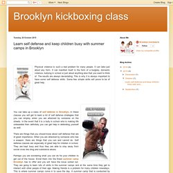 Brooklyn kickboxing class: Learn self defense and keep children busy with summer camps in Brooklyn