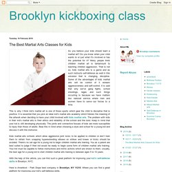 Brooklyn kickboxing class: The Best Martial Arts Classes for Kids