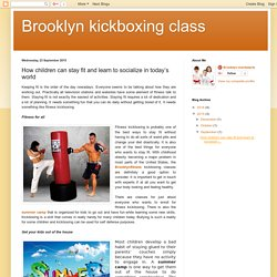 Brooklyn kickboxing class: How children can stay fit and learn to socialize in today's world