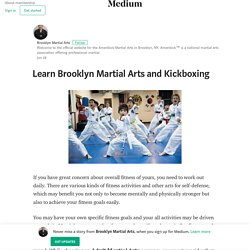 Learn Brooklyn Martial Arts and Kickboxing – Brooklyn Martial Arts