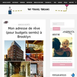 Mon adresse de rêve (pour budgets serrés) à Brooklyn